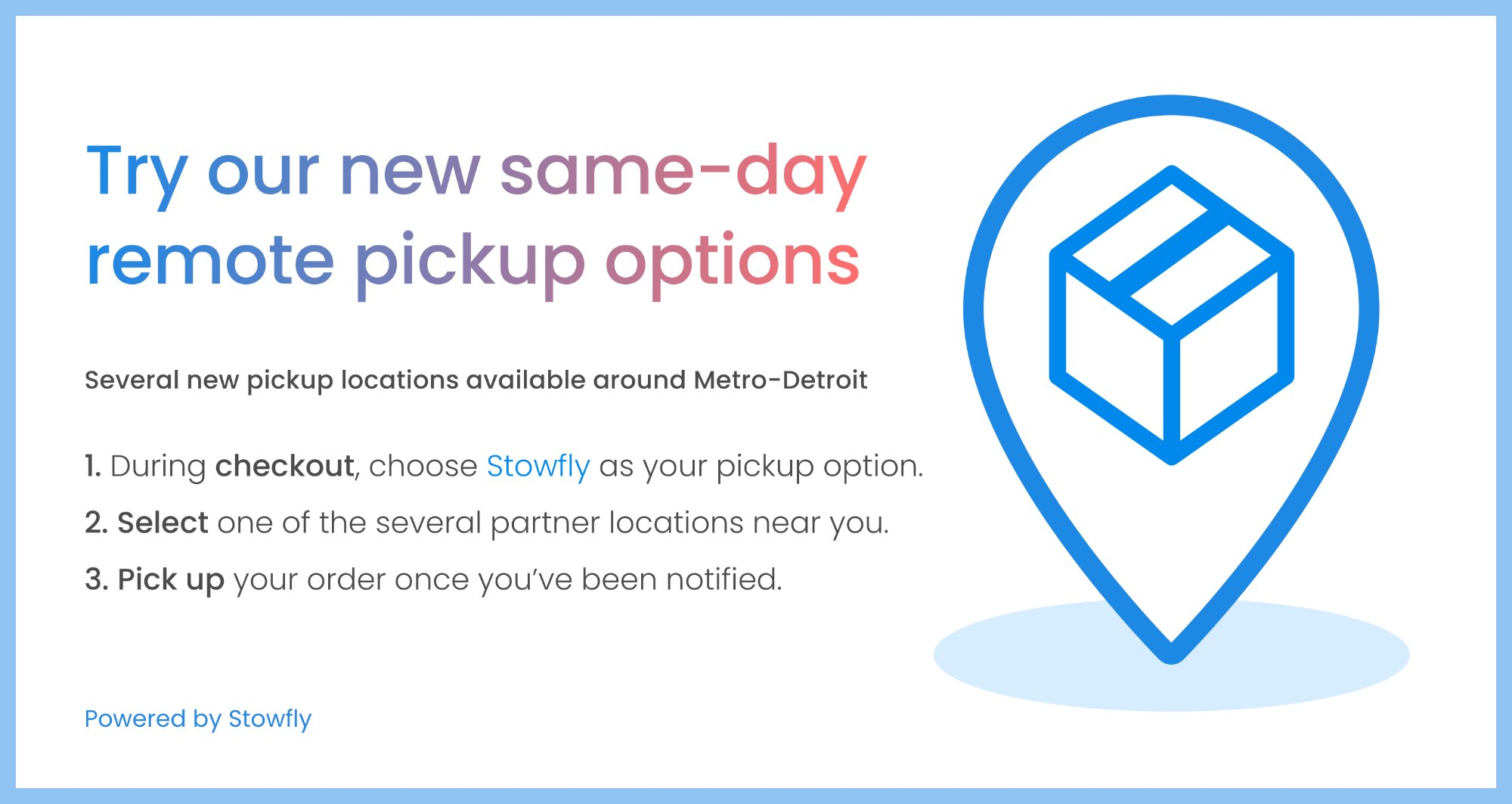 Now You Can Pickup Your Order at a Location Near You!
